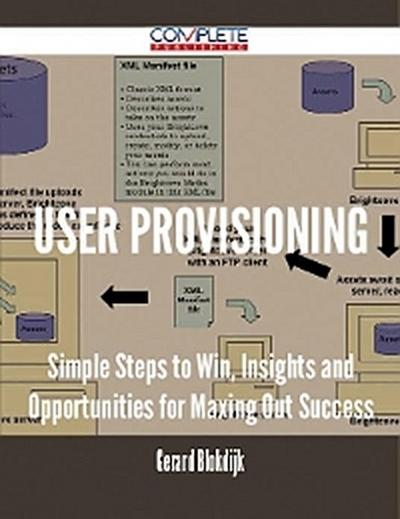 user provisioning - Simple Steps to Win, Insights and Opportunities for Maxing Out Success