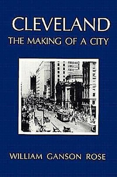 Cleveland: The Making of a City