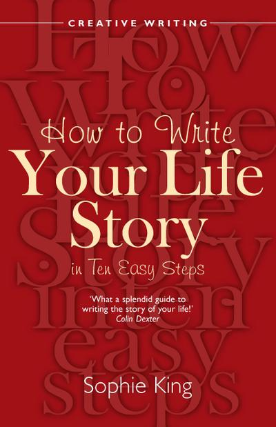 How To Write Your Life Story in Ten Easy Steps