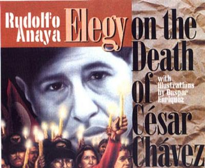 Elegy on the Death of Casar Chavez