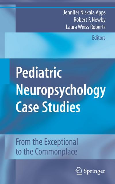 Pediatric Neuropsychology Case Studies