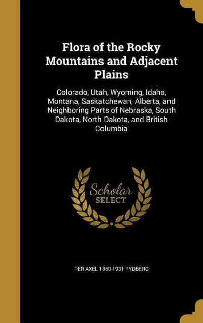 FLORA OF THE ROCKY MOUNTAINS &