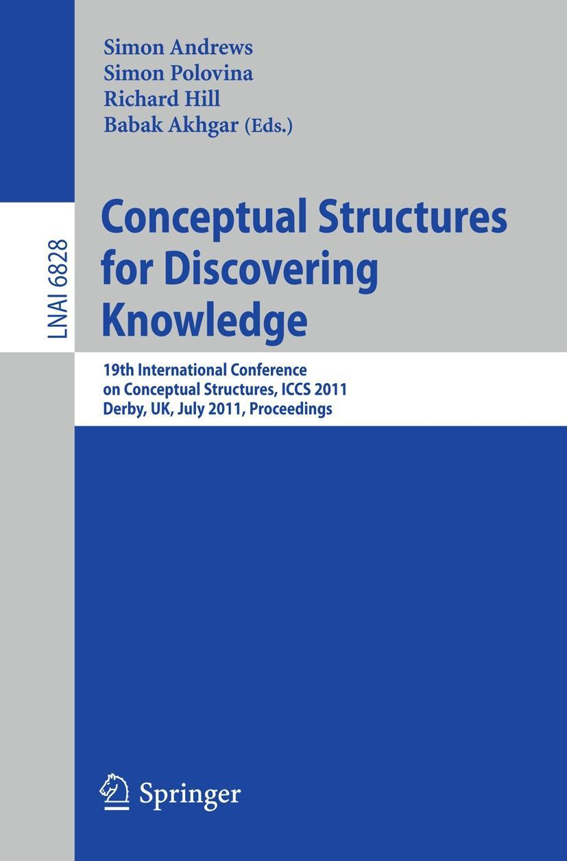 Simon Andrews / Conceptual Structures for Discovering Knowle ... 9783642226878