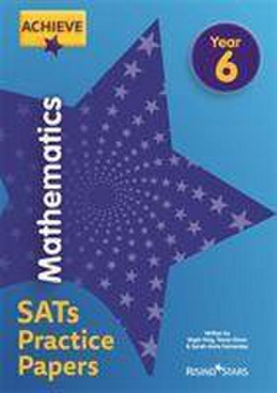 Achieve Mathematics SATs Practice Papers Year 6