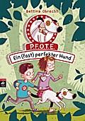 P.F.O.T.E. - Ein (fast) perfekter Hund; Die P.F.O.T.E-Reihe; Ill. v. Scholz, Barbara; Deutsch; Mit fbg. Illustrationen, 30 Illustr.