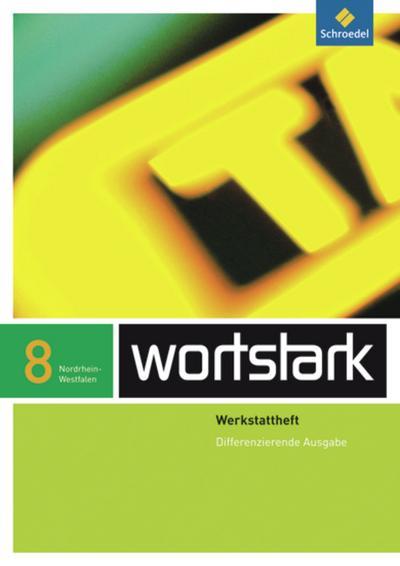 wortstark Plus - Differenzierende Ausgabe 2009 NRW: Werkstattheft 8