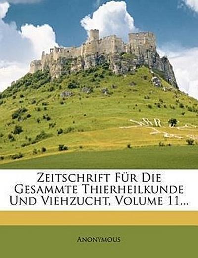 Zeitschrift für die Gesammte Thierheilkunde und Viehzucht, elfter Band