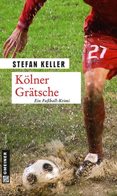 Kölner Grätsche; Sandmanns vierter Fall   ; Krimi im Gmeiner-Verlag ; Deutsch