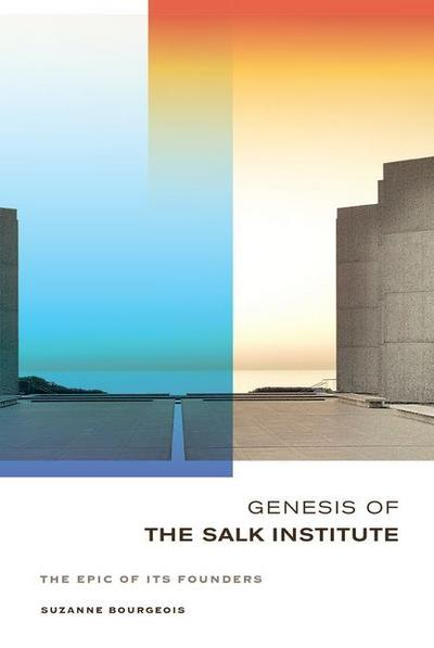 Genesis of the Salk Institute