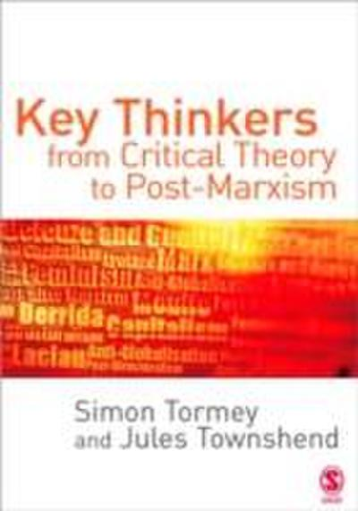 Key Thinkers from Critical Theory to Post-Marxism (SAGE Politics Texts)