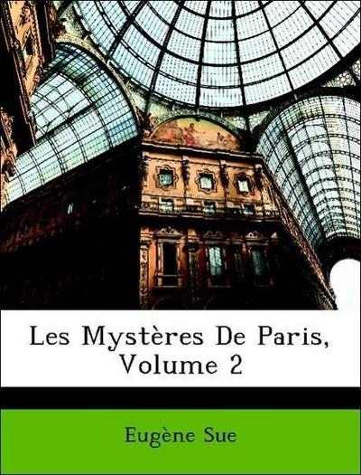 Sue, E: Mystères De Paris, Volume 2