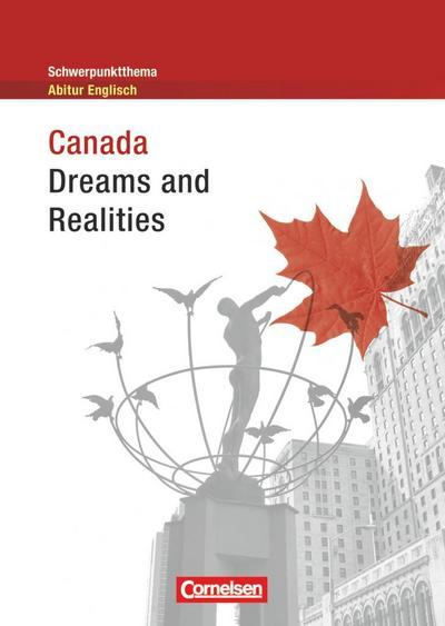 Schwerpunktthema Abitur Englisch. Canada - Dreams and Realities
