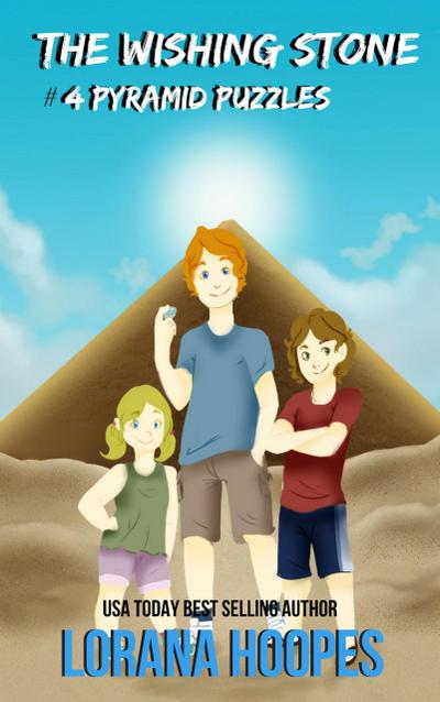 The Wishing Stone: #4 Pyramid Puzzles