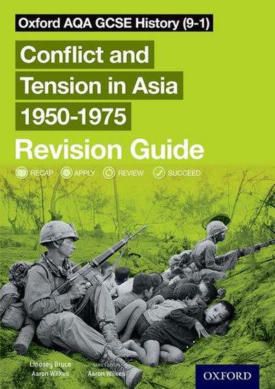 Oxford AQA GCSE History (9-1): Conflict and Tension in Asia 1950-1975 Revision Guide