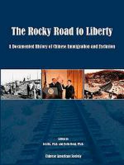 The Rocky Road to Liberty: A Documented History of Chinese Immigration and Exclusion