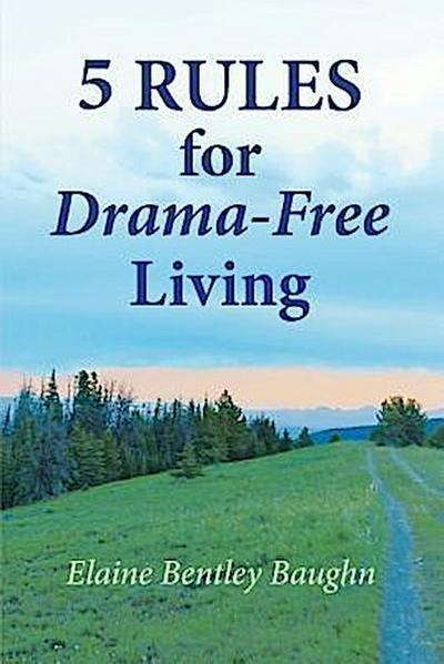 5 Rules for Drama-Free Living
