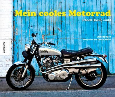 Mein cooles Motorrad: Schnell lässig wild