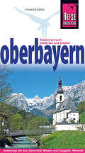 Oberbayern; Reise Know-How   ; Reise Know How;  -