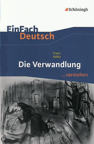 Die Verwandlung. EinFach Deutsch ...verstehen