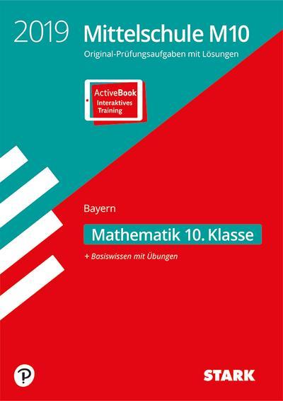 STARK Original-Prüfungen und Training Mittelschule M10 2019 - Mathematik - Bayern