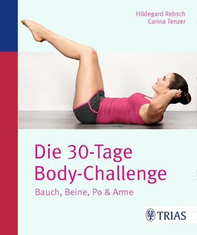 Die 30-Tage-Body-Challenge: Bauch, Beine, Po & Arme