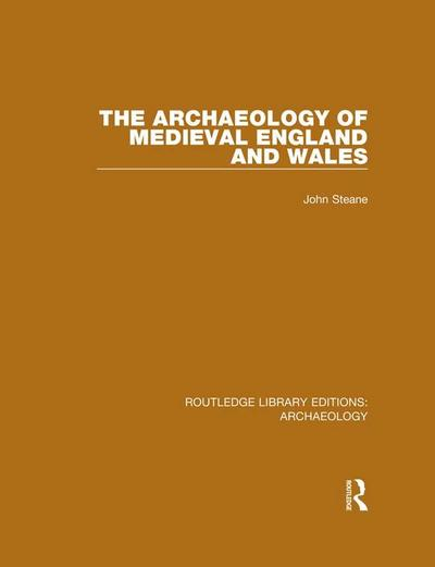 The Archaeology of Medieval England and Wales
