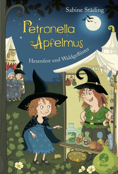 Petronella Apfelmus 07 - Hexenfest und Waldgeflüster
