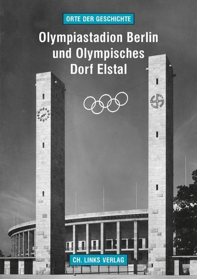 Olympiastadion Berlin und Olympisches Dorf Elstal; Deutsch; 23 schw.-w. Abb. 18 farb. Abb. 1 Ktn.