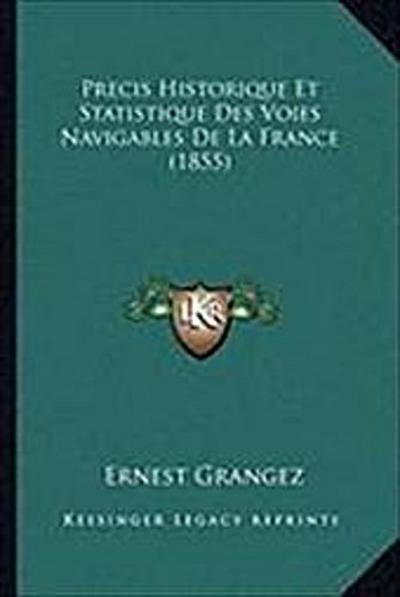 Precis Historique Et Statistique Des Voies Navigables de La