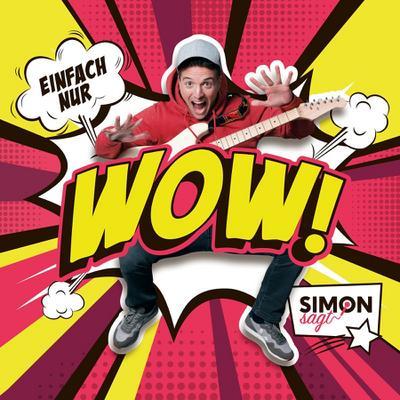 Simon Sagt: Einfach nur wow!