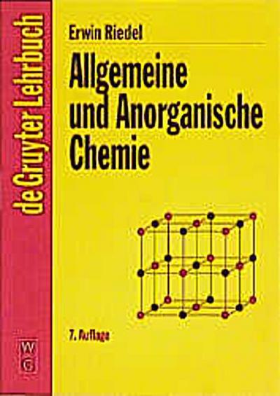 Allgemeine und Anorganische Chemie. Ein Lehrbuch für Studenten mit Nebenfach Chemie. 7., überarbeitete Auflage.