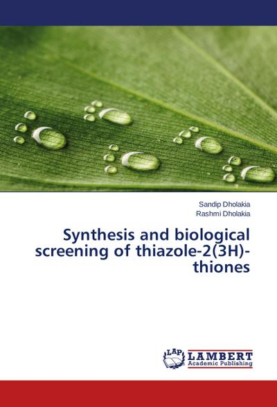 Synthesis and biological screening of thiazole-2(3H)-thiones
