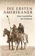 Die ersten Amerikaner: Eine Geschichte der In ...