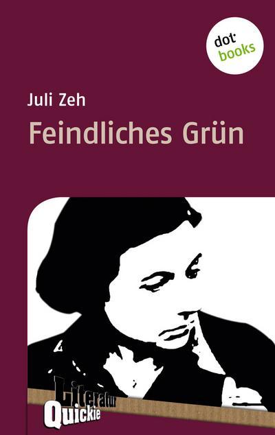 Feindliches Grün - Literatur-Quickie