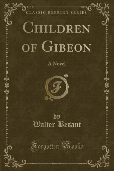 Children of Gibeon: A Novel (Classic Reprint)