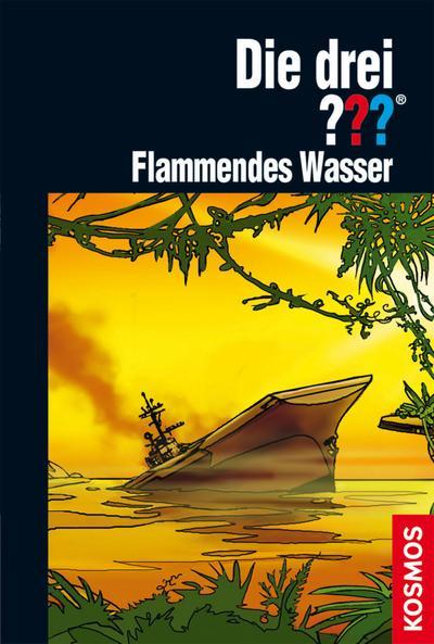Die drei ??? Geisterbucht  02. Flammendes Wasser (drei Fragezeichen)