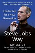 The Steve Jobs Way: iLeadership for a New Generation