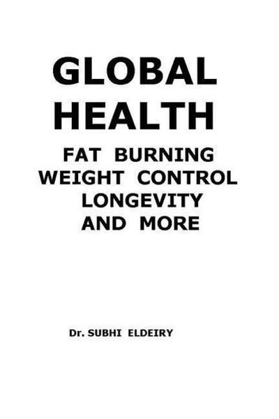 Global Health (Fat Burning; Weight Control; Longevity; And More
