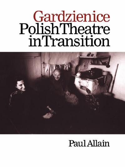 Gardzienice: Polish Theatre in Transition