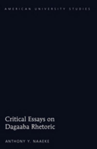 Critical Essays on Dagaaba Rhetoric