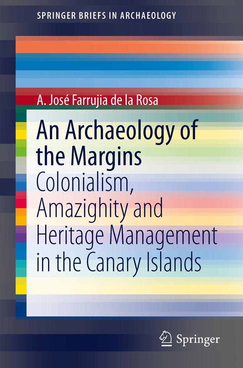 An archaeology of the margins A. José Farrujia de la Rosa