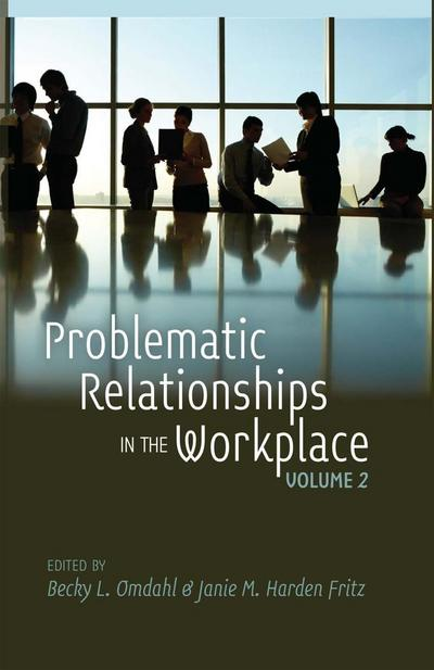 Problematic Relationships in the Workplace