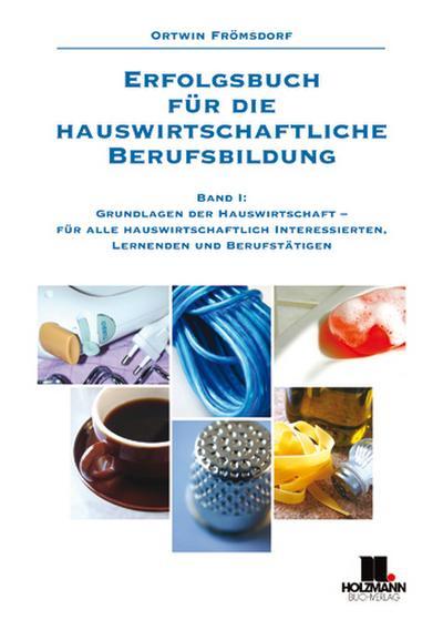 Erfolgsbuch für die hauswirtschaftliche Berufsbildung. Bd.1