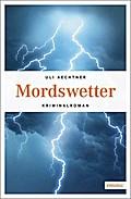 Mordswetter; Kriminalroman; Hauptkommissar Ch ...