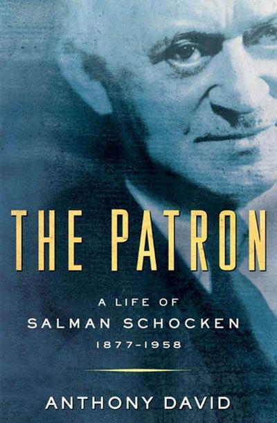 The Patron: A Life of Salman Schocken, 1877-1959