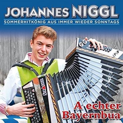 JOHANNES NIGGL - A echter Bayernbua