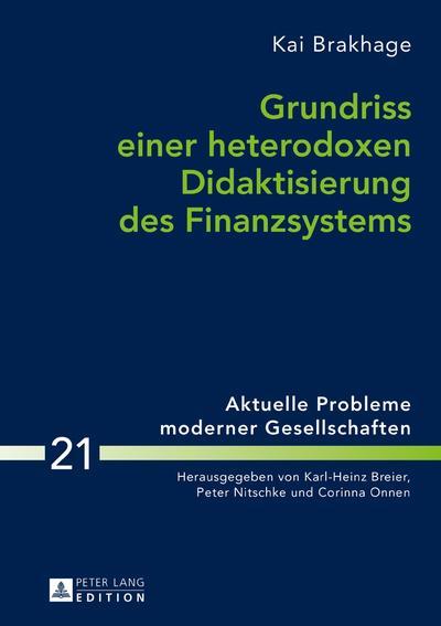 Grundriss einer heterodoxen Didaktisierung des Finanzsystems