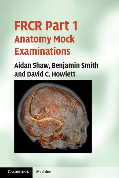 FRCR Part 1 Anatomy Mock Examinations