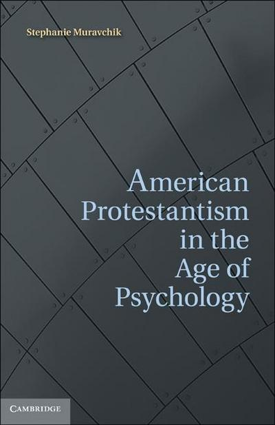 American Protestantism in the Age of Psychology