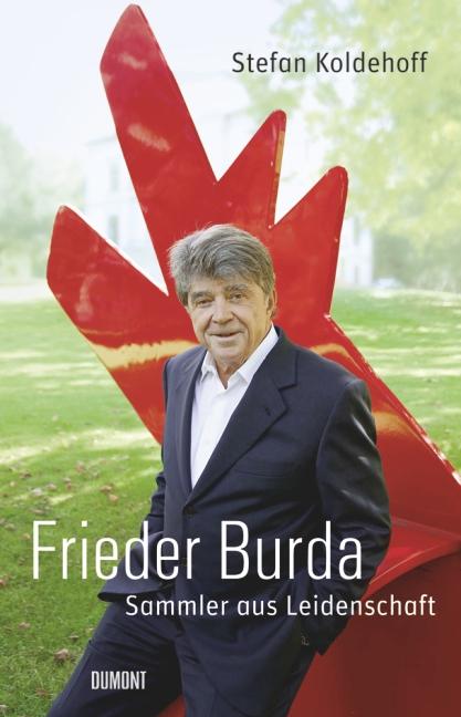 Frieder Burda. Die Biografie Stefan Koldehoff